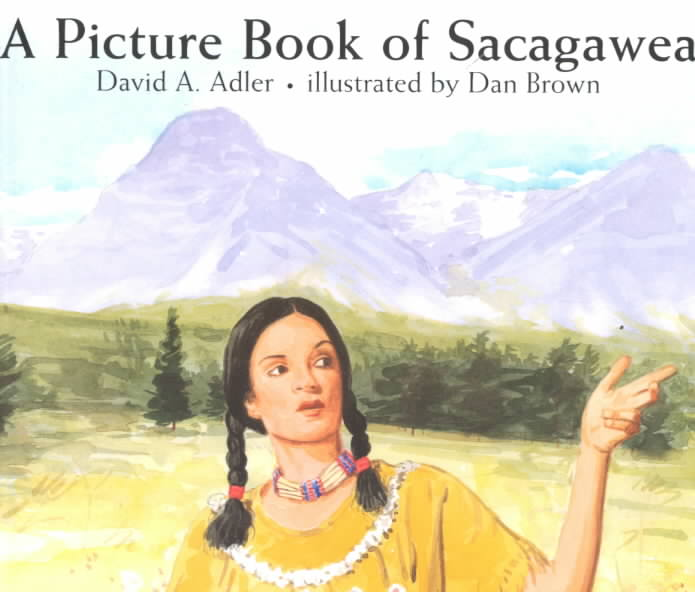 A Picture Book of Sacagawea By Adler, David A./ Brown, Dan (ILT)